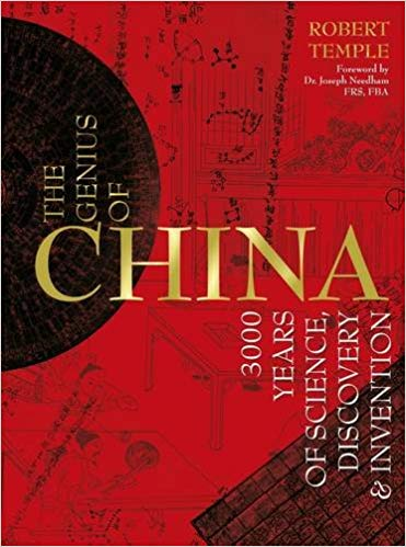 a review of robert temples the genius of china 3000 years of science discovery ad invention Robert temple's the genius of china: 3,000 years of science, discovery, and invention, reviewed & recommended.